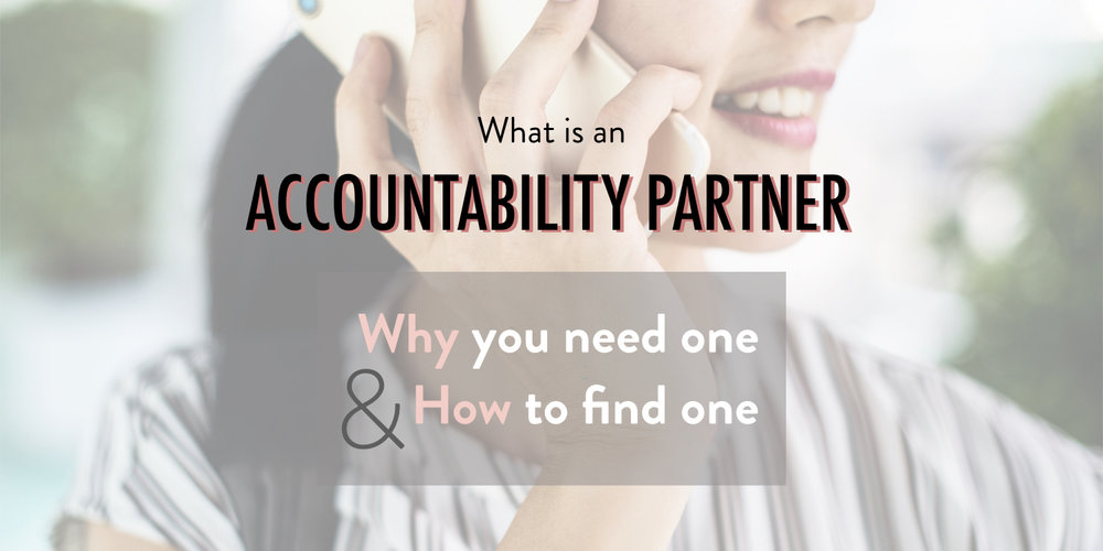What is an accountability partner why you need one and how to find one - stacy kessler.001 copy.jpeg