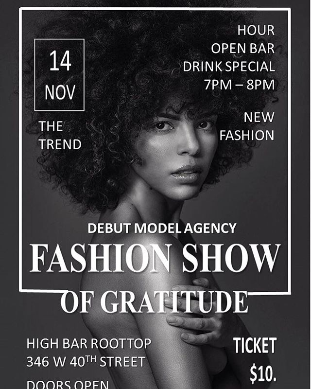 DMA's FASHION SHOW OF GRATITUDE  Wed, Nov 14, 2018 at 7:00 PM  TICKETS VIA LINK IN BIO . . DMA'S FASHION SHOW OF GRATITUDE  2 designers  Live Music and Dancing One Hour Open Bar Drink Special . HIGH BAR ROOFTOP Wednesday, November 14th  7:00 PM – 11:00 PM . . For more information contact:  team@debutmodels.com  www.DebutModels.com