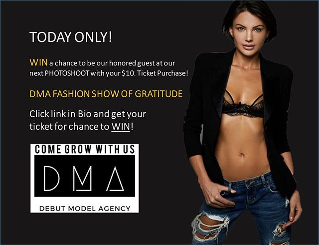 TODAY ONLY! Get your $10. ticket today for a chance to 🎉 WIN 🎉a visit to a  DMA PhotoShoot! ・・・ DMA's FASHION SHOW OF GRATITUDE  Wed, Nov 14, 2018 at 7:00 PM  TICKETS VIA LINK IN BIO . . DMA'S FASHION SHOW OF GRATITUDE  2 designers  Live Music and Dancing One Hour Open Bar Drink Special . HIGH BAR ROOFTOP Wednesday, November 14th  7:00 PM – 11:00 PM . . For more information contact:  team@debutmodels.com  www.DebutModels.com . .  #runway #fashionmodel #beauty #nyc #party #fashionblogger #magazine #model #openbar #nightlife #entertainment #nyc #fashionshow #contest #giveaway #tickets #dma #supermodel