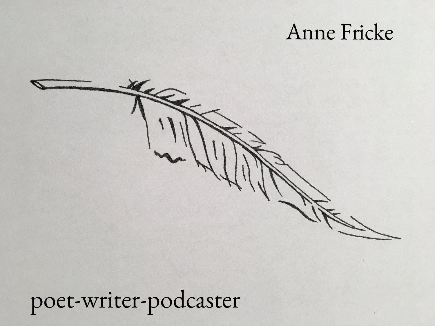 Anne Fricke                   poet-writer-podcaster
