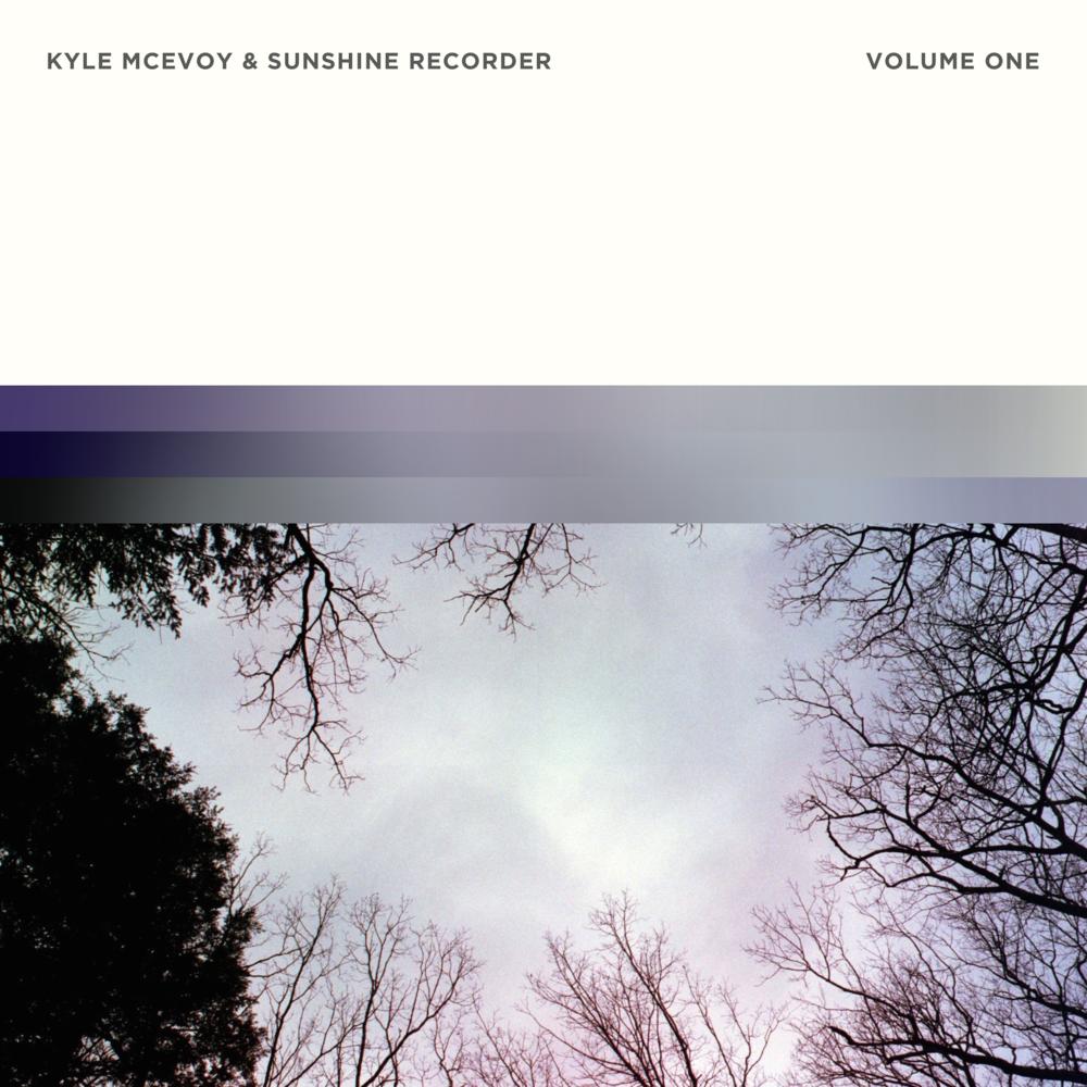 Kyle McEvoy & Sunshine Recorder - Volume One