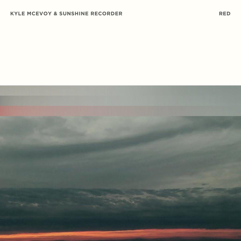 Kyle McEvoy & Sunshine Recorder - Red