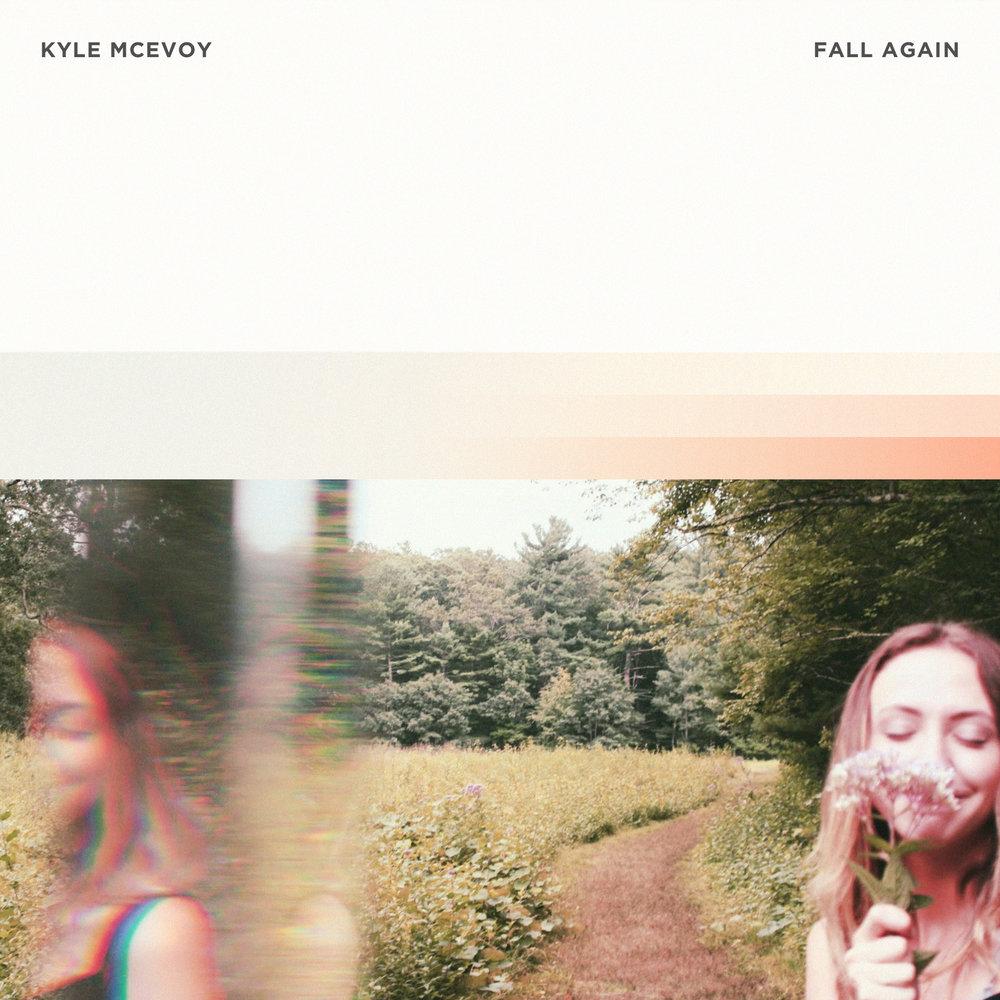 Kyle McEvoy - Fall Again