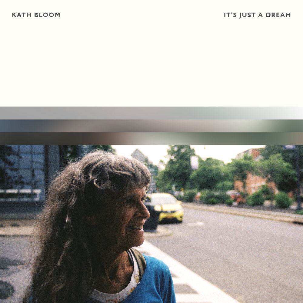 Kath Bloom - It's Just A Dream