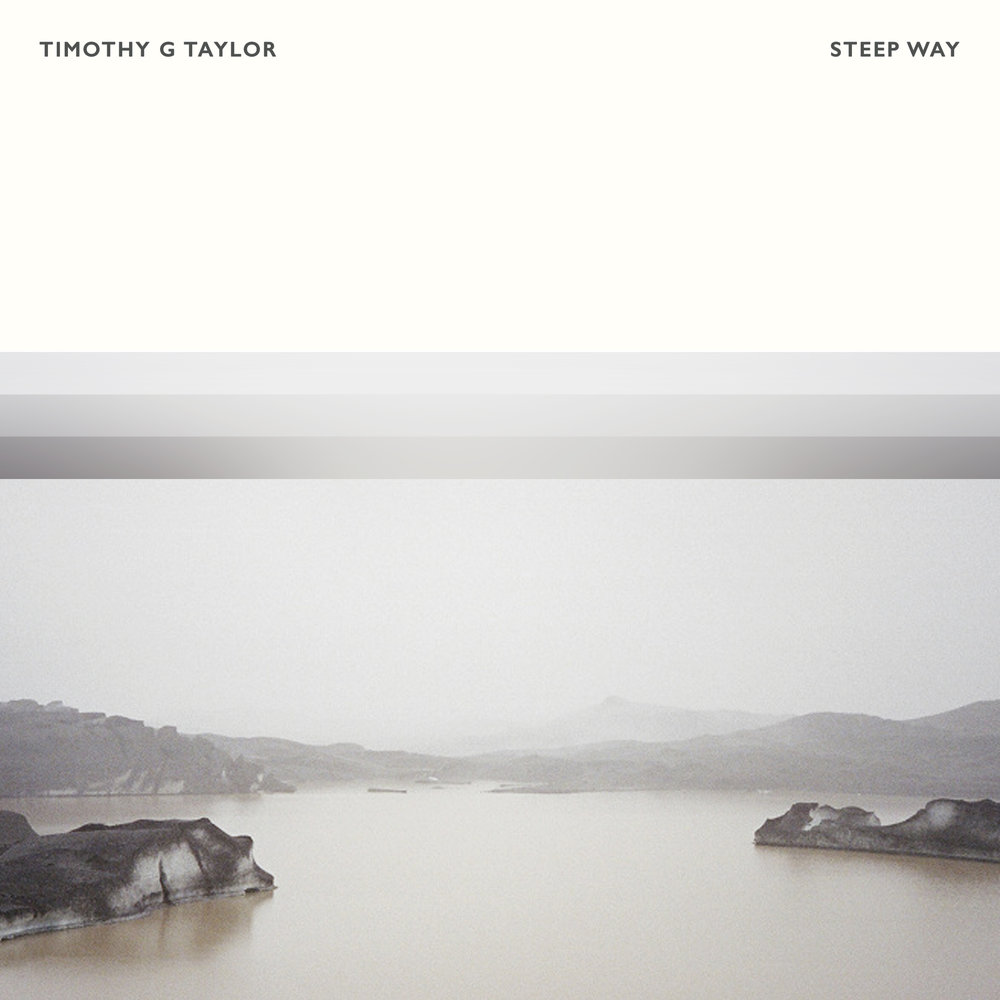 Timothy G Taylor - Steep Way