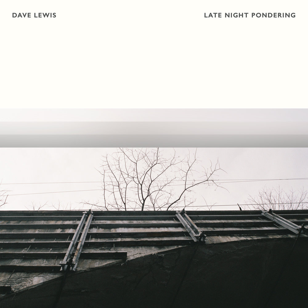 Dave Lewis - Late Night Pondering