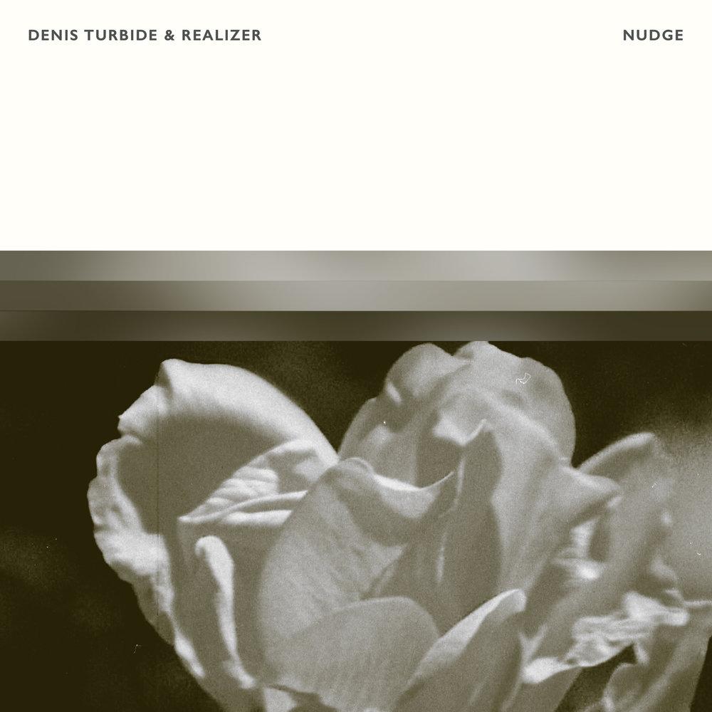 Denis Turbide & Realizer - Nudge