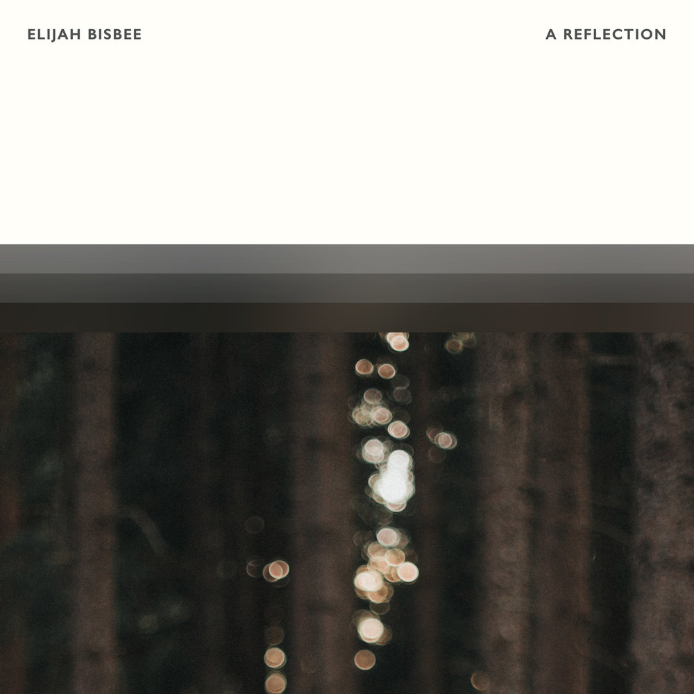 Elijah Bisbee - A Reflection
