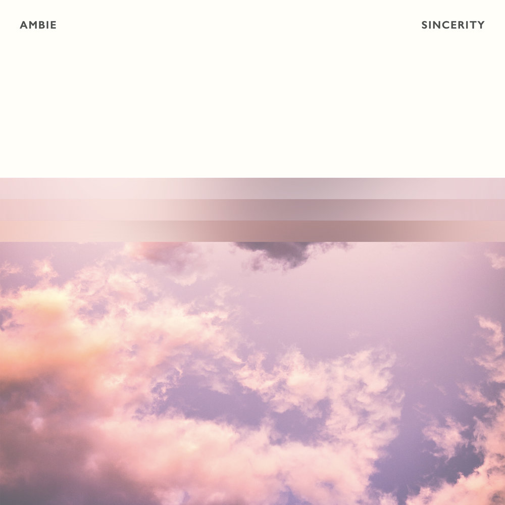 Ambie - Sincerity