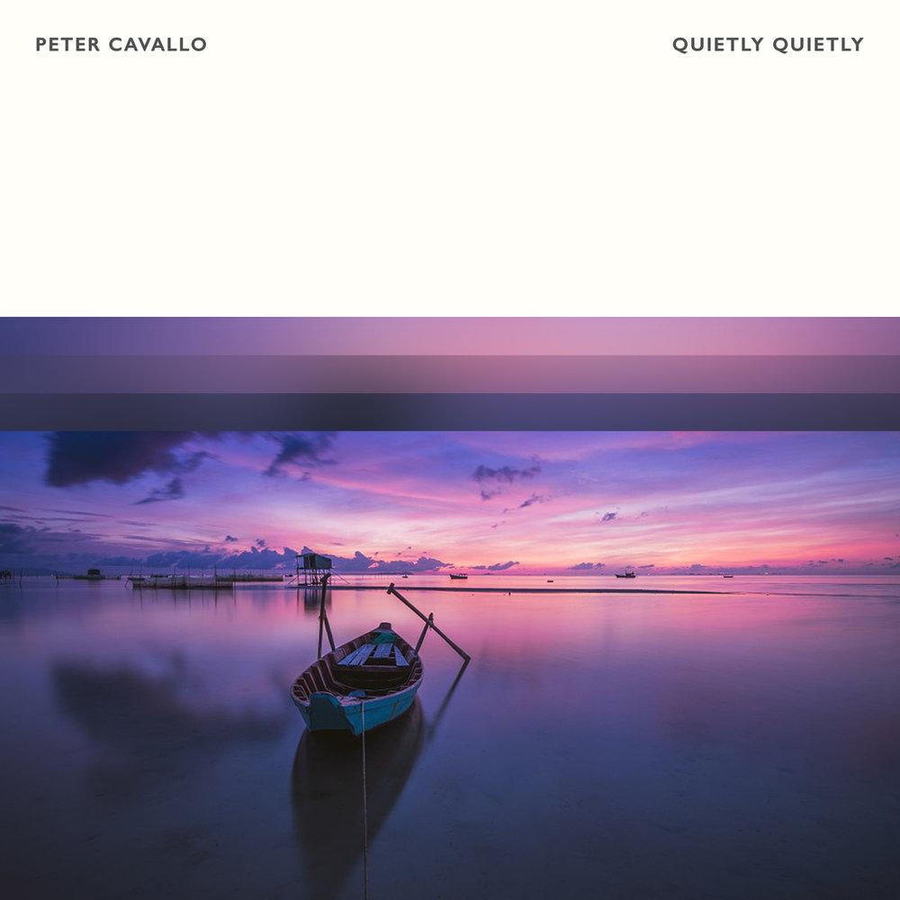 Peter Cavallo - Quietly Quietly