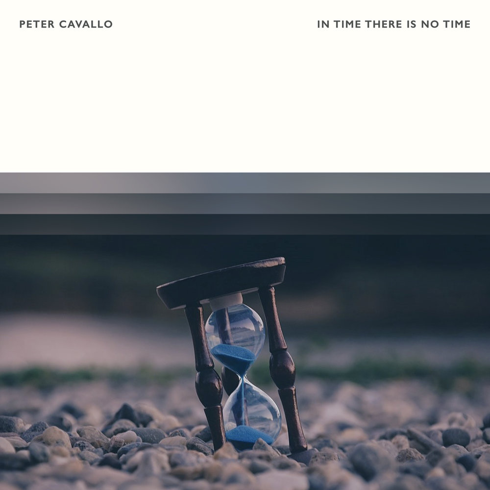 Peter Cavallo - In Time There Is No Time