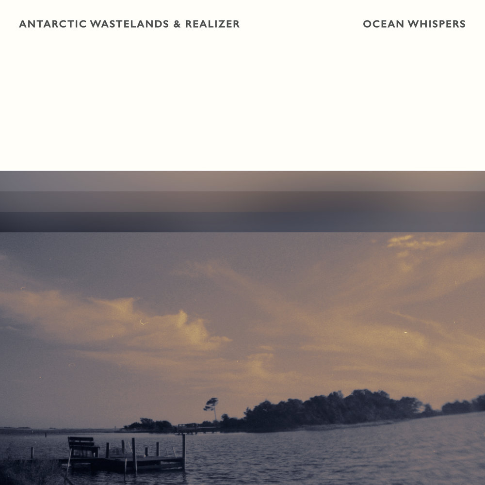 Antarctic Wastelands & Realizer - Ocean Whispers
