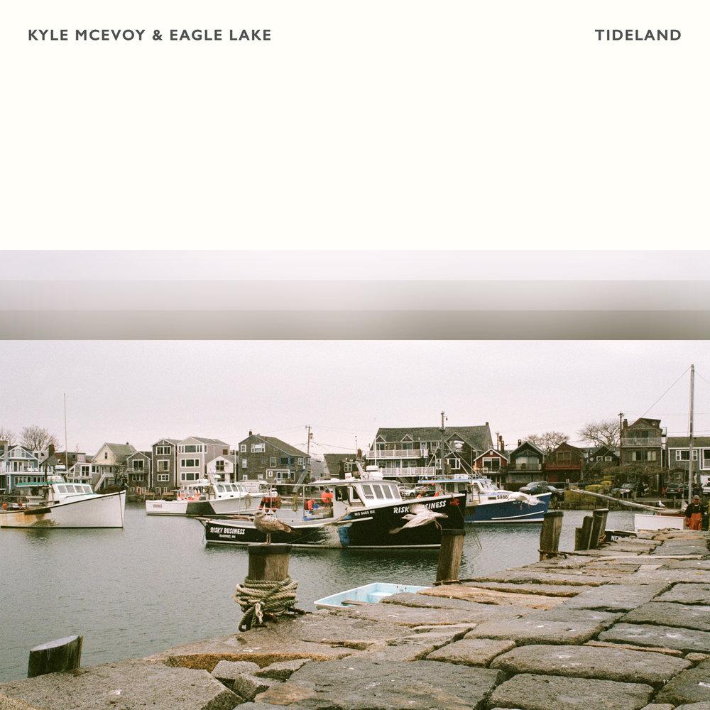 Kyle McEvoy & Eagle Lake - Tideland