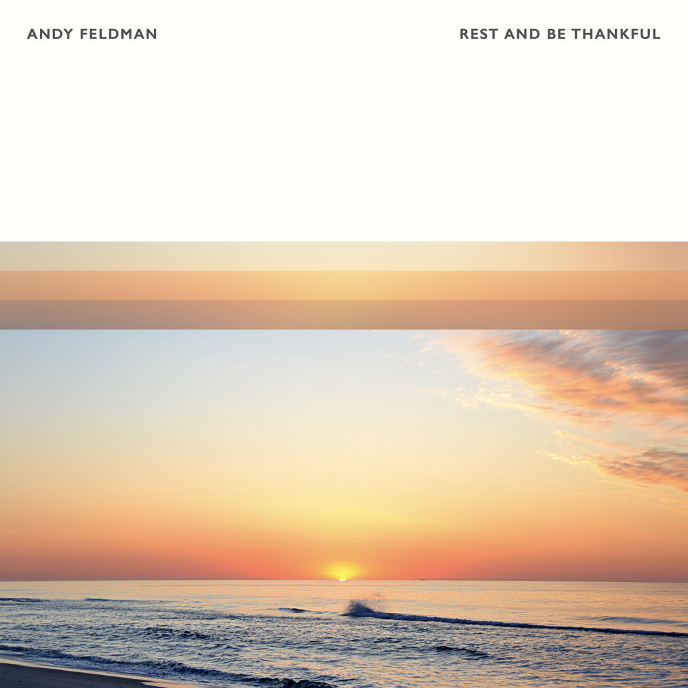 Andy Feldman - Rest And Be Thankful