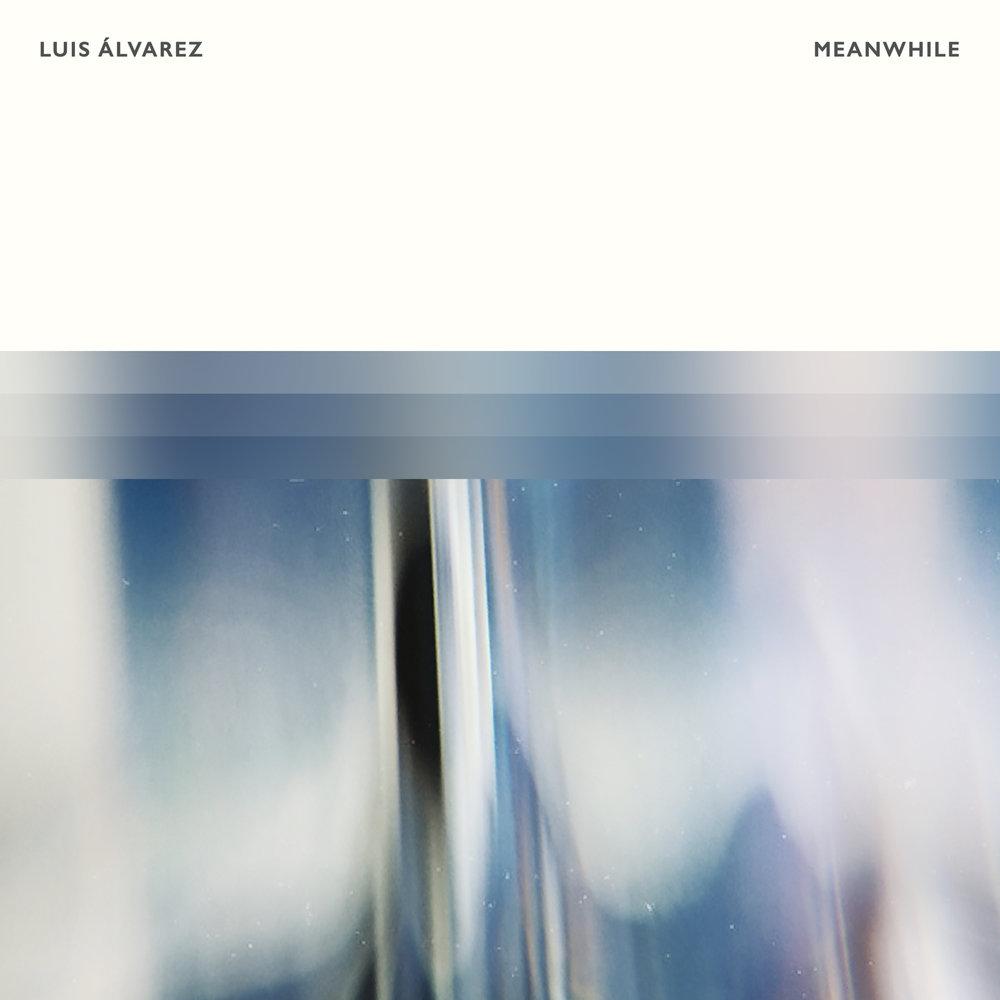 Luis Álvarez - Meanwhile