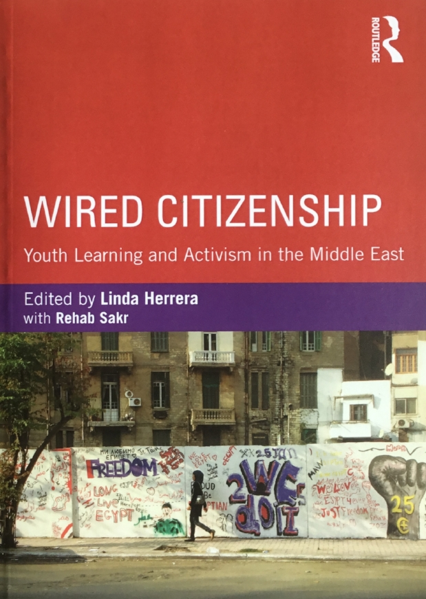 Herrera, L. (Ed.) with Sakr, R.  (2014)   Wired citizenship : youth learning and activism in the Middle East  (Critical Youth Studies series). New York: Routledge.