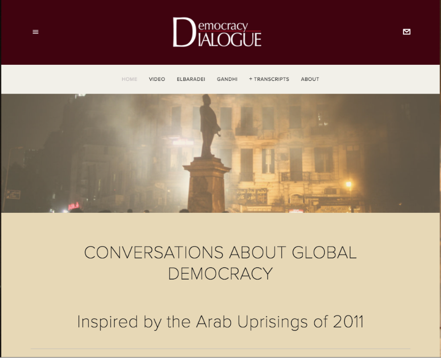 Democracy Dialogue  , a website by Linda Herrera, features videos and transcripts from an historic conversation in post-revolution Egypt between Nobel Peace Laureate Mohamed ElBaradei and peace activist, University of Illinois special professor, and the grandson of Mahatma Gandhi, Rajmohan Gandhi.For more background on Democracy Dialogue and the ElBaradei-Gandhi encounter see articles in  Mada Masr , Jadaliyya , and Illinois  News Bureau .