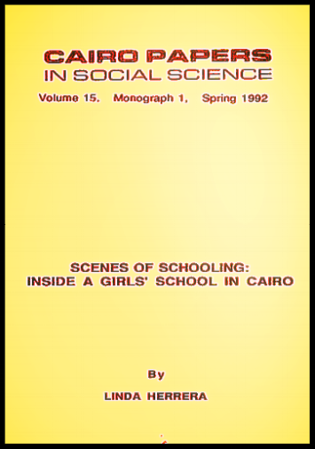 Herrera, L. (1992)  Scenes of Schooling: Inside a Girls' School in Cairo . Cairo: Cairo Papers in Social Science, American University in Cairo Press.