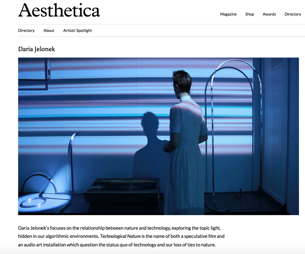 """AESTHETICA ARTPRIZE LONGLIST 2019   Co-founder Daria Jelonek's """"Technological Nature"""" made it to the longest of this year's Aesthetic Art Prize. The interactive installation focuses on the relationship between nature and technology, exploring the topic light, hidden in our algorithmic environments.  Technological Nature  is the name of both a speculative film and an audio art installation which question the status quo of technology and our loss of ties to nature.   http://www.aestheticamagazine.com/profile/daria-jelonek/"""