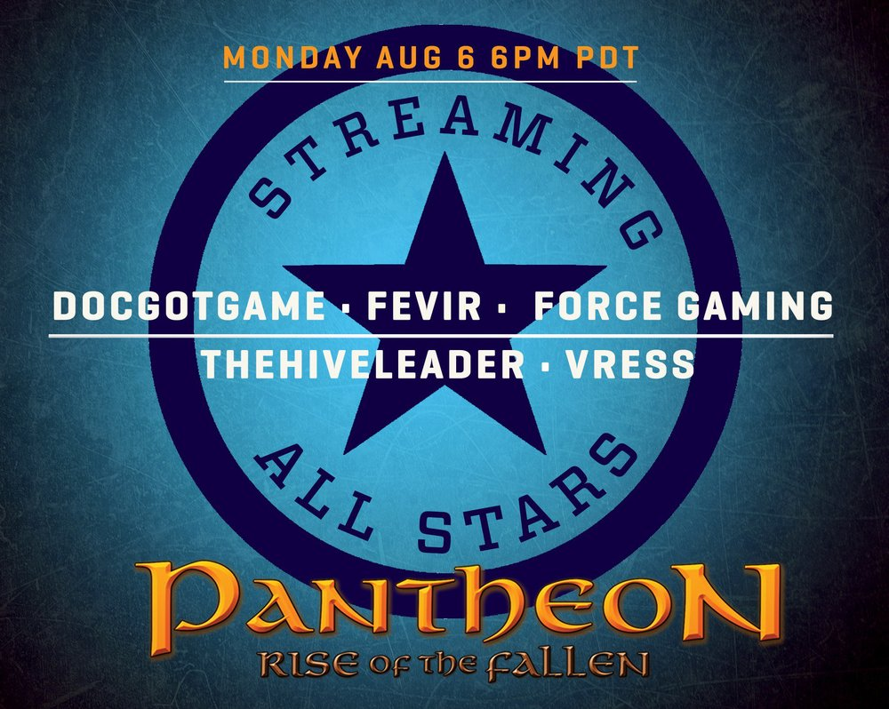 "UDATED August 02 - The second stream this month features an ""All-Star"" lineup of MMO streamers.  5 of the top MMO Streamers are playing Pantheon Monday at 6pm PDT in a first-ever All-Star Stream. @ Docgotgame  , @ fevirgaming  , @ ForceStrategy  , @ TheHiveLeader  and @ vressgames  explore Terminus."