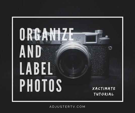 Xactimate - Organize and Label Photos Quickly! — AdjusterTV