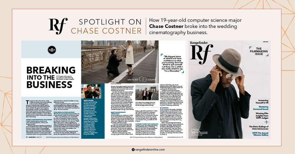 Rangefinder Magazine - In April of 2017, I was featured in Rangefinder's Filmmaker edition. In the interview, I discuss my start with the wedding industry and offer advice.