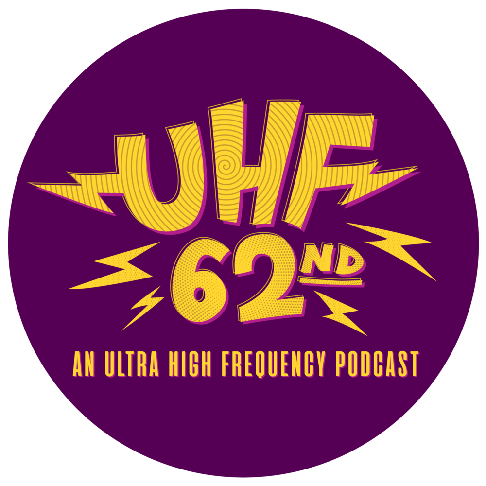 UHF 62nd - Every minute of UHF, and then some.