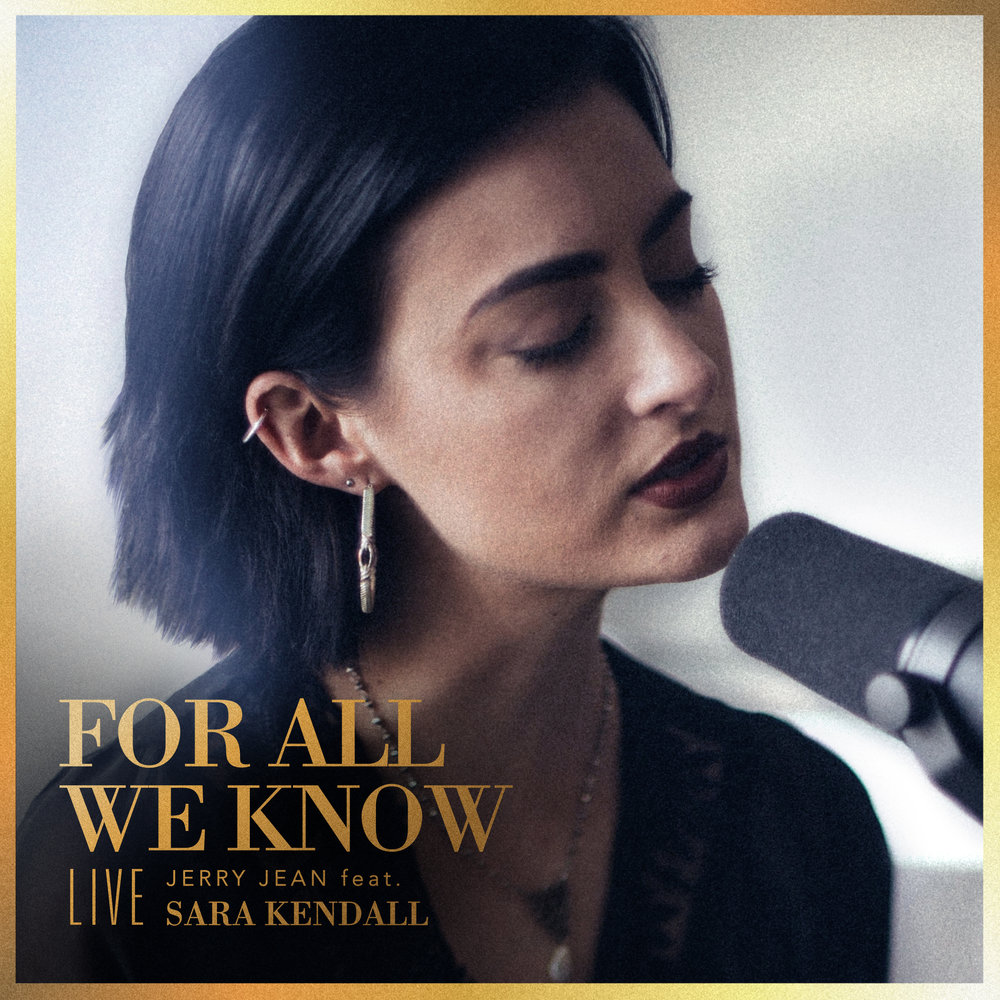 For All We Know (Live) [Jerry Jean feat. Sara Kendall]