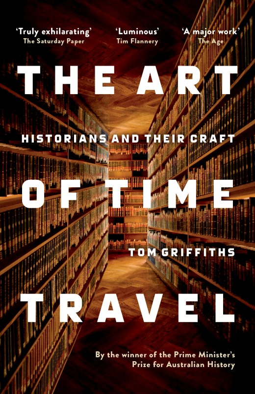 58 - THE ART OF TIME TRAVEL by Tom GriffithsIn this landmark book, eminent historian and award-winning author Tom Griffiths explores the craft of discipline and imagination that is history.Through portraits of fourteen historians, including Inga Clendinnen, Judith Wright, Geoffrey Blainey and Henry Reynolds, he traces how a body of work is formed out of a life-long dialogue between past evidence and present experience. With meticulous research and glowing prose, he shows how our understanding of the past has evolved, and what this changing history reveals about us.If you're into history, you will fall into this glorious book like a soft feather bed. If, on the other hand, you've always been a little turned off by some of the arid, impersonal, unengaging ways history has been written, well... welcome to new history. Reading Griffiths is a treat - like having a memorable conversation with a very pleasant and learned friend. Tom Griffiths is our guest speaker at the Fortuna Prelude Dinner, on Thursday 9 August.