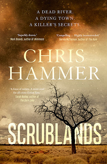 26 - Scrublands by Chris HammerSet in a fictional Riverina town at the height of a devastating drought, Scrublands is one of the most powerful, compelling and original crime novels to be written in Australia.In an isolated country town brought to its knees by endless drought, a charismatic and dedicated young priest calmly opens fire on his congregation, killing five parishioners before being shot dead himself. A year later, troubled journalist Martin Scarsden arrives in Riversend to write a feature on the anniversary of the tragedy. But the stories he hears from the locals about the priest and incidents leading up to the shooting don't fit with the accepted version of events his own newspaper reported in an award-winning investigation. Martin can't ignore his doubts, nor the urgings of some locals to unearth the real reason behind the priest's deadly rampage.Just as Martin believes he is making headway, a shocking new development rocks the town, which becomes the biggest story in Australia. The media descends on Riversend and Martin is now the one in the spotlight. His reasons for investigating the shooting have suddenly become very personal. Wrestling with his own demons, Martin finds himself risking everything to discover a truth that becomes darker and more complex with every twist. But there are powerful forces determined to stop him, and he has no idea how far they will go to make sure the town's secrets stay buried. Welcome Chris Hammer, to the increasingly powerful genre of rural Australian thriller. Something's going on, bigtime, in this shift from mean streets to even meaner paddocks, and this experienced, highly respected journalist's foray into the backblocks is upping the ante.