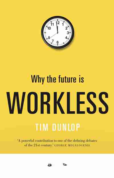 23 - Why the Future is Worklessby Tim DunlopEven as the robots gather on the near horizon this book argues we have choices about the manner in which we greet them. A world without work as we know it could be a good thing.The landscape of work is changing right in front of us, from Uber, Airbnb and the new share economy to automated vehicles, 3D printing and advanced AI. The question isn't whether robots will take our jobs, but what we will do when they do. The era of full-time work is coming to an end and we have to stop holding out the false promise that at some magical moment the jobs are going to reappear. So what does our future in the brave new world of non-work look like?In this timely and provocative book, Tim Dunlop argues that by embracing the changes ahead we might even find ourselves better off.Workless goes beyond the gadgetry and hype to examine the social and political ramifications of work throughout history and into the future. It argues we need to think big now, not wait until we're in a dystopian world of mass unemployment and wealth held in the hands of a minority.Tim Dunlop is just the kind of writer we love to have as part of our festival lineup. He does the work, he's constantly asking the right questions and he has a wonderfully accessible, inclusive style that opens up to all kinds of readers, no matter who they are and what they are interested in. We're honoured to have Tim hosting a terrific panel, talking about the melting of the line between fact and fiction in reporting.