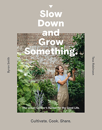 21 - Slow Down and Grow Somethingby Byron Smith and Tess RobinsonA blueprint for living the good life in the city - how to grow the easiest food plants in small spaces and recipes to make the most of themBackyards, rooftops, courtyards and balconies are sprouting with herbs, ballooning with fruit and bursting with vegies across our urban landscapes. Slowly, but we certainly believe surely, people are embracing the joy of gardening and the more relaxed lifestyle it brings. There is a change in the air and we are excited to watch it unfold.Enter the completely addictive world of urban growing, where you can pocket a slice of farm life in the city, even if just for a few minutes a day. Growing your own lemongrass for a mojito or rhubarb to make jam isn't just about producing food, rewarding though that is. It's an antidote to the relentless pursuit to 'do it all'. It doesn't matter the size of your space, or your skill, the garden is a place for everyone.Expert horticulturalist Byron Smith has created urban food oases in even the tiniest of plots and in this book he gives you the know-how to grow your favourite ingredients as well as killer recipes to make the most of your harvest. So tuck this book under your arm and grab a beverage with the other - the time to slow down and grow is now. The good life is waiting for you.The good life is always a central idea at BWF, and this year, we're also talking about creative partnerships, so Byron and Tess are very much on message for us - and you we hope. Come along and hear about making urban living work - in tandem.