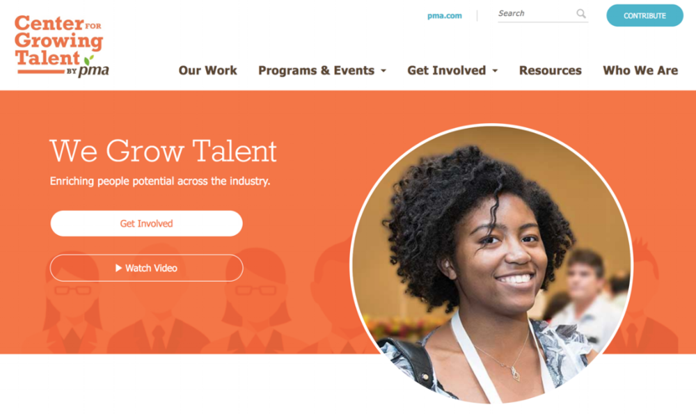Center for Growing Talent - I was the UX designer on the redesign of the Center for Growing Talent's website, the Foundation of the Produce Marketing Association. The goal was to design a website that appealed to the younger, more diverse generation, to encourage them to join the produce industry.