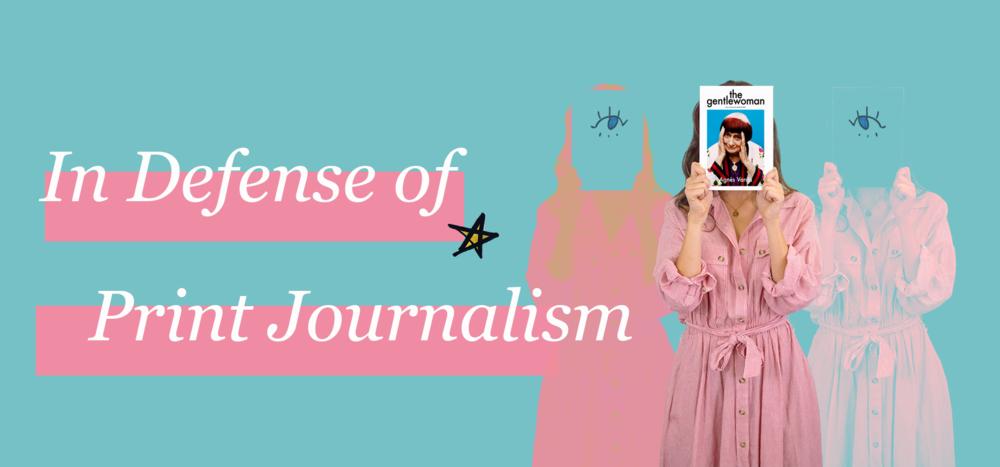In Defense of Print Journalism.png
