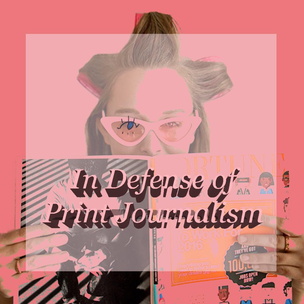 In Defense of Print Journalism INSTAGRAM.png