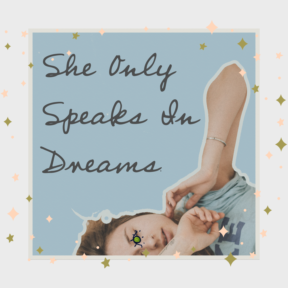 she-only-speaks-in-dreams.png