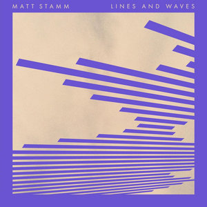 Lines and Waves - Matt Stam