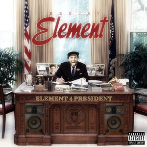 Element For President - Deejay Element