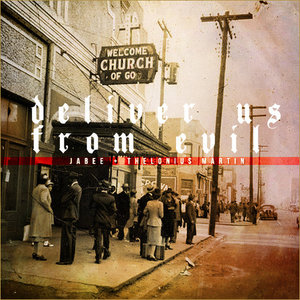 Deliver Us From Evil - Jabee & Thelonius Martin