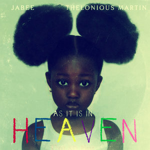 As It Is In Heaven - Jabee & Thelonious Martin