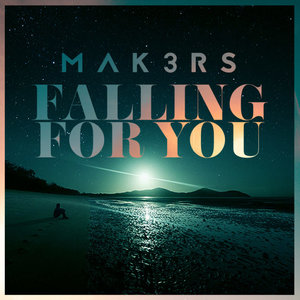 Falling for You - Mak3rs