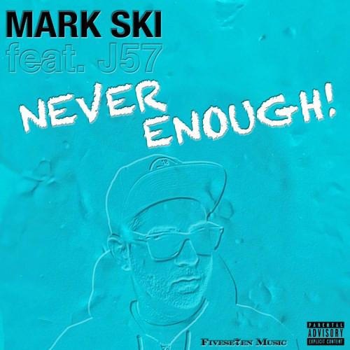 Never Enough - Mark Ski feat J57