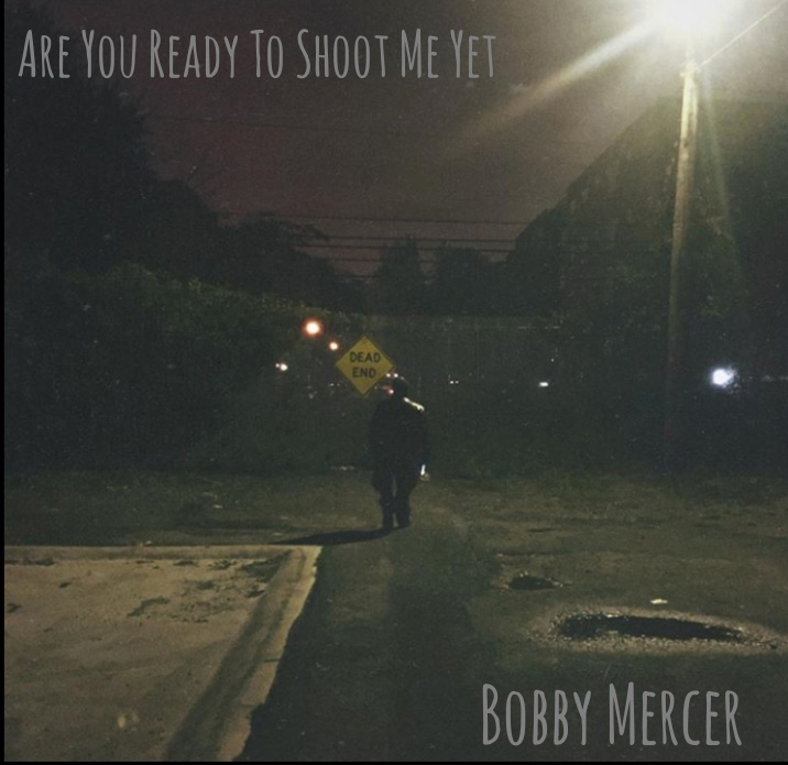 Are You Ready To Shoot Me - Bobby Mercer