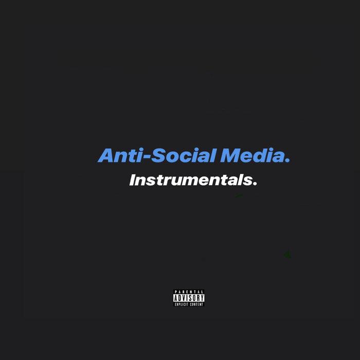 Anti-Social Media (Instrumentals) - J57