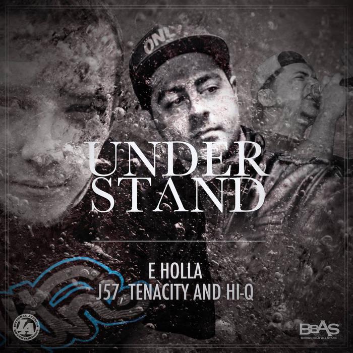 Understand - E Holla feat. J57, Tenacity & Hi-Q