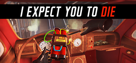 I Expect You to Die:   Play as a secret agent armed with telekinetic abilities on a mission to stop Zoraxis, a nefarious global weapons and pharmaceutical corporation.