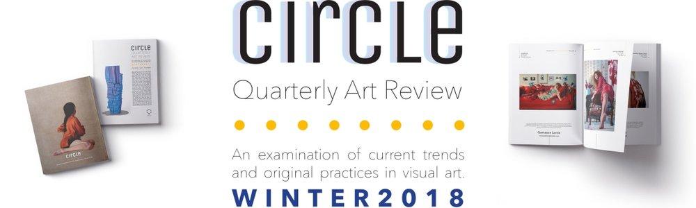 Circle Quarterly Art ReviewWinter 2018 Edition -