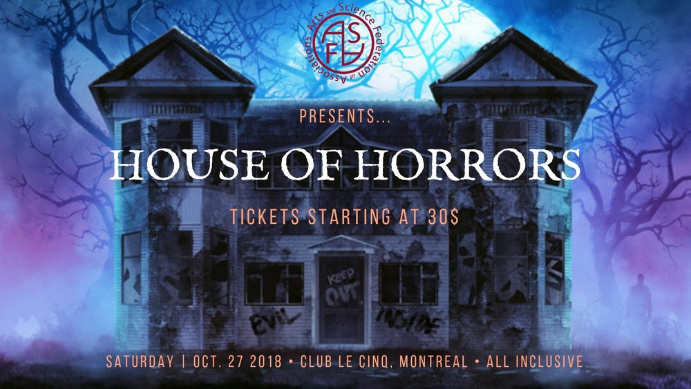 ASFA Presents the House of Horrors, at Le Cinq !   The all-inclusive Halloween Party starting at $30!  OCTOBER 27th 2018 Let's get spooky!