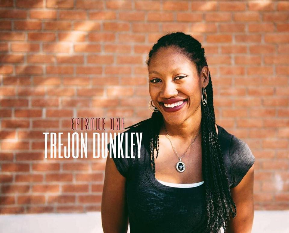 Meet Trejon Dunkley, a badass female comedian, actress, writer, editr, etc.