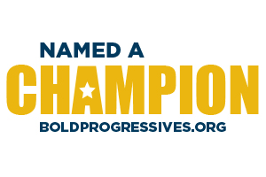 Progressive Change Campaign Committee - Congratulations! You have been named to the 2018 Champions List by the Progressive Change Campaign Committee! We're honoring candidates around the country who are committed to taking on economic and social inequality and fighting for the needs of working families. We want to recognize your leadership by highlighting your race to our million grassroots members.-PCCC